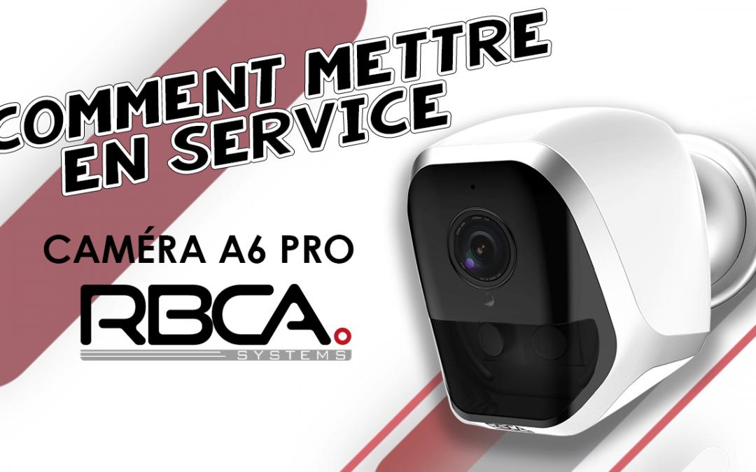 Tuto RBCA systems – Mise en service de la caméra A6 Pro