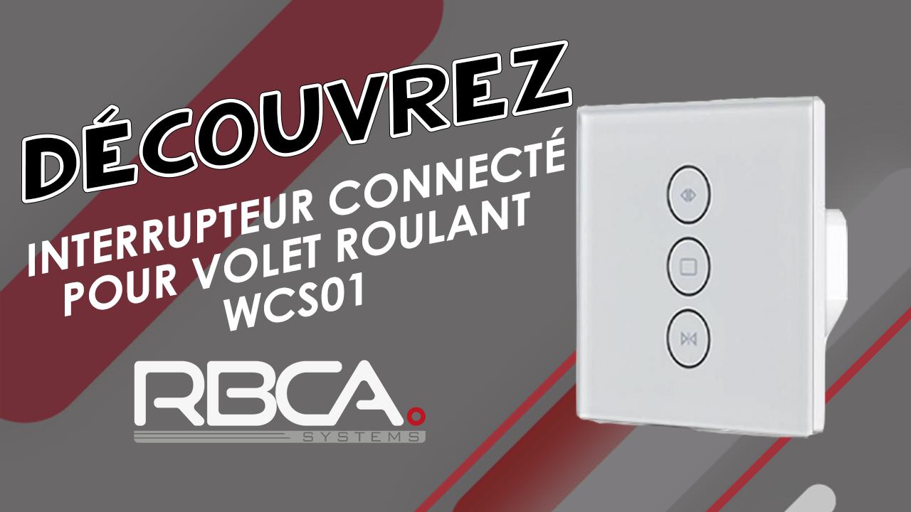 Découvrez l'interrupteur connecté pour volet roulant RBCA-systems WCS01